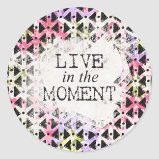 Live in the Moment colourful geometric shaped Classic Round Sticker