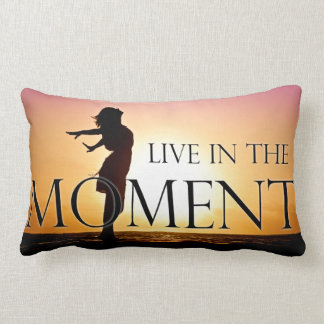 Live in the Moment Quote Inspirational Motivation Lumbar Cushion