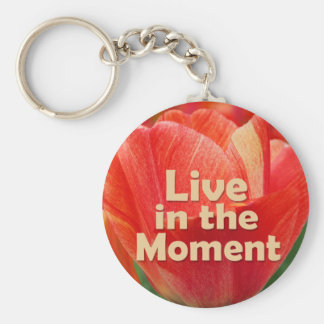 Live in the Moment w/vibrant Tulip Key Chains