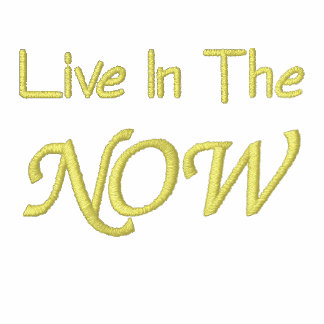 Live In The Now Inspirational Embroidered T Shirt