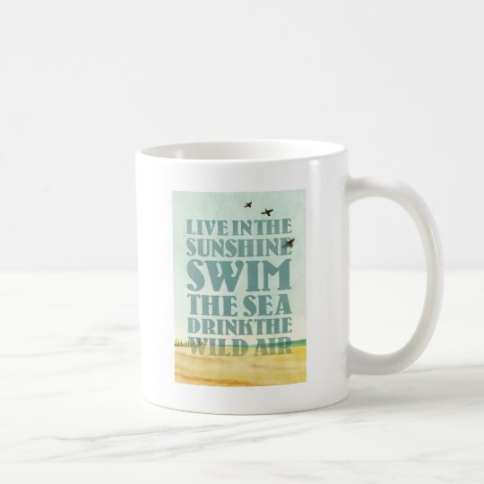 Live in the Sunshine Coffee Mug