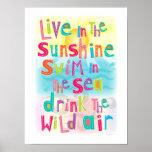 Live in the Sunshine Swim the Sea Happy Poster