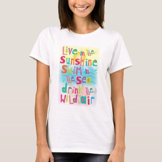 Live in the Sunshine Swim the Sea Quote