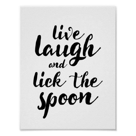 Live Laugh and Lick the Spoon Poster
