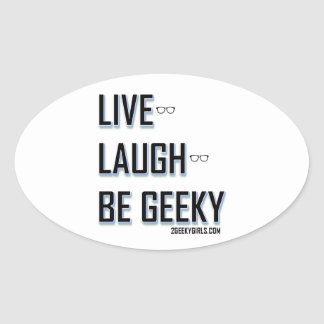 Live, Laugh, Be Geeky (2) Oval Sticker