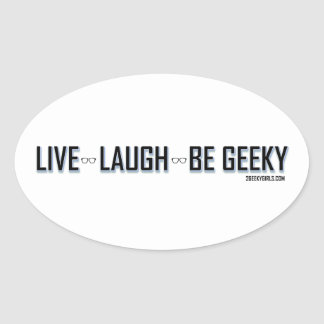 Live, Laugh, Be Geeky Oval Sticker