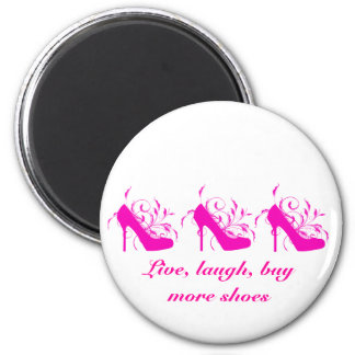 Live, Laugh, Buy More Shoes Magnet