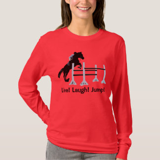 Live! Laugh! Jump! Horse Jumper T-Shirt
