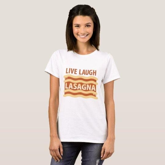 Live Laugh Lasagne T-Shirt
