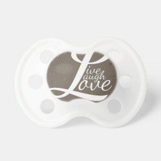 LIVE LAUGH LOVE BABY PACIFIER