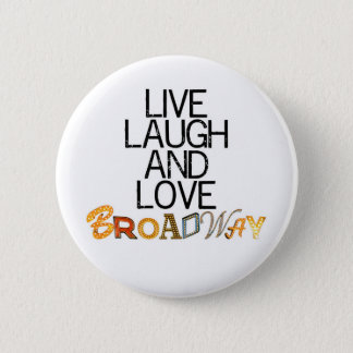 Live Laugh & Love Broadway 6 Cm Round Badge