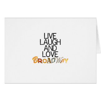 Live Laugh & Love Broadway Card