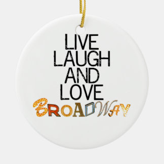 Live Laugh & Love Broadway Christmas Ornament