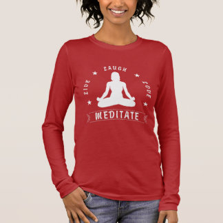Live Laugh Love Meditate Female Text (wht) Long Sleeve T-Shirt