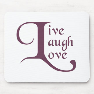 Live, Laugh, Love Mouse Pad