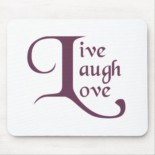 Live, Laugh, Love Mouse Pad