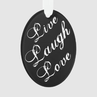 Live Laugh Love Ornament