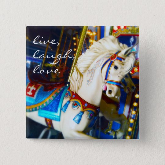 """Live, laugh, love"" quote carousel horse photo 15 Cm Square Badge"
