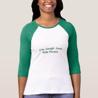 Live Laugh Love Ride Horses 3/4 length T Green Tshirt