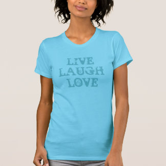 Live laugh love | Turquoise t shirt for women