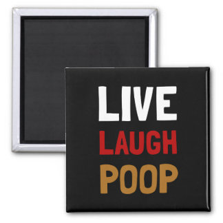 Live Laugh Poop Square Magnet