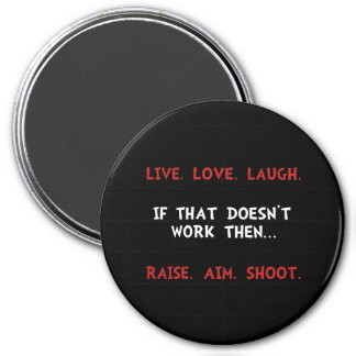 Live Laugh Shoot 7.5 Cm Round Magnet