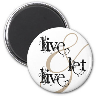 live & let live_full 6 cm round magnet