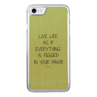 Live Life as if Everything is Rigged in your Favor Carved iPhone 7 Case