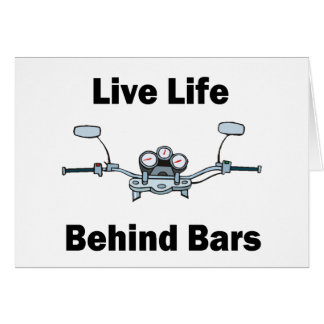 Live Life Behind Bars Card