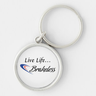 Live Life Brakeless Keychain