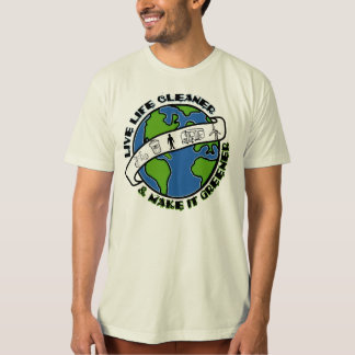 Live Life Cleaner T-Shirt
