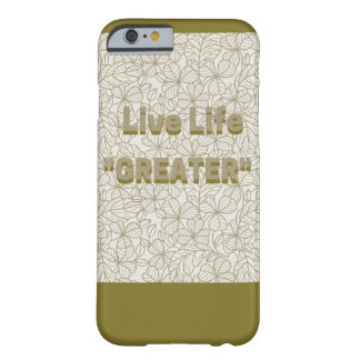 """Live Life """"GREATER"""" iPhone Barely There Phone Case"""