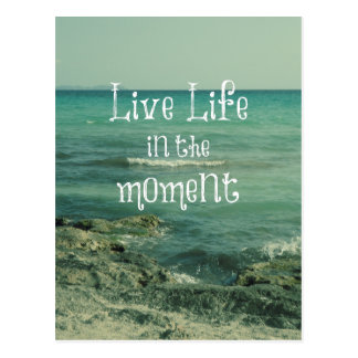 Live Life in the Moment Quote with Beach Theme Postcard