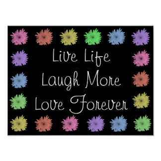 Live Life Laugh More Love Forever Poster