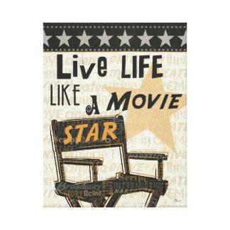 Live Life Like a Movie Star Gallery Wrap Canvas