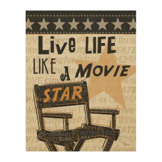 Live Life Like a Movie Star Wood Wall Art