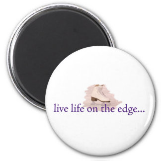 Live life on the edge... 6 cm round magnet