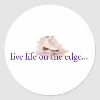Live life on the edge... classic round sticker