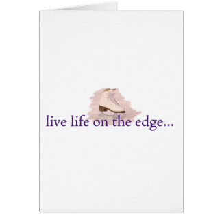 Live life on the edge greeting cards