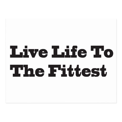 Live LIfe To The Fittest Postcards