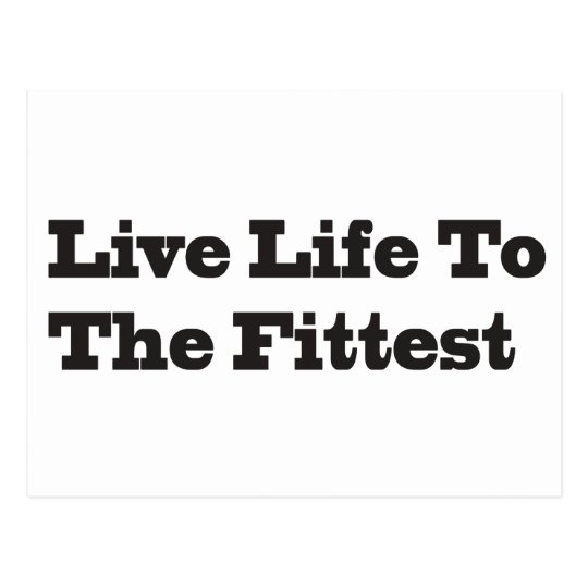 Live LIfe To The Fittest Postcard
