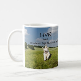 """Live Like Someone Left the Gate Open"" Mug - Right"