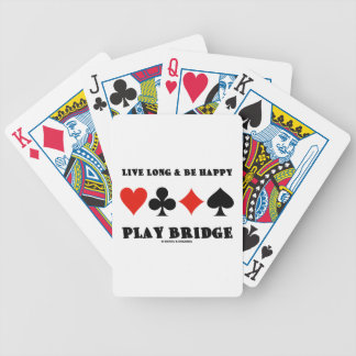 Live Long & Be Happy Play Bridge (Four Card Suits) Bicycle Playing Cards