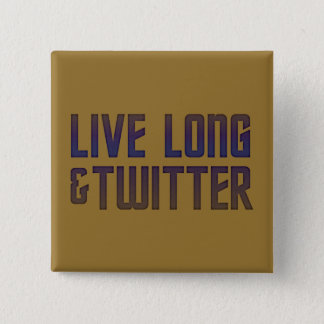 Live Long & Twitter Text 15 Cm Square Badge
