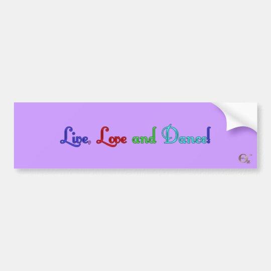 Live, Love and Dance Bumper Sticker