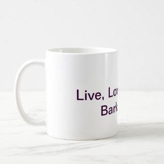 Live , Love , Bark MUG