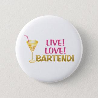 Live! Love! Bartend! 6 Cm Round Badge