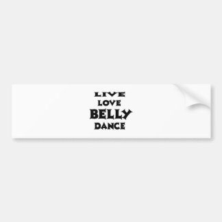 Live Love Belly dance Bumper Stickers
