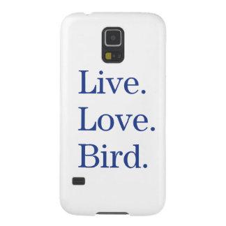 Live. Love. Bird. Galaxy S5 Cases