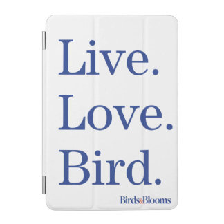 Live. Love. Bird. iPad Mini Cover